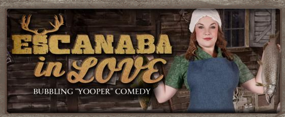 Spokane Civic Theatre presents Escanaba in Love